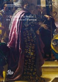 Cover I Gonzaga e la moda tra Mantova e l'Europa