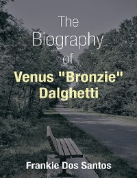 "Cover The Biography of Venus ""Bronzie"" Dalghetti"