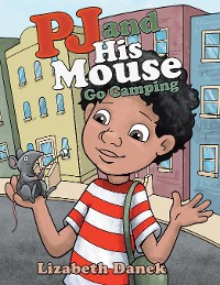 Cover Pj and His Mouse Go Camping