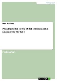 Cover Pädagogischer Bezug in der Sozialdidaktik. Didaktische Modelle