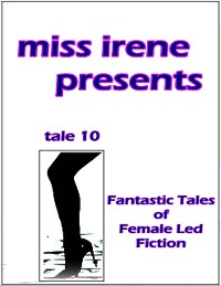 Cover Miss Irene Presents - Tale 10