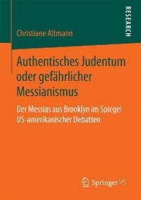 Cover Authentisches Judentum oder gefährlicher Messianismus