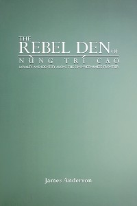 Cover The Rebel Den of Nung Trí Cao