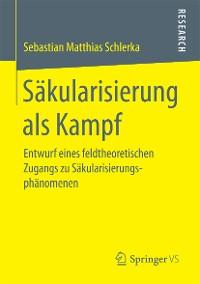 Cover Säkularisierung als Kampf