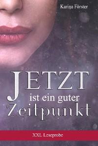 Cover JETZT ist ein guter Zeitpunkt  XXL Leseprobe