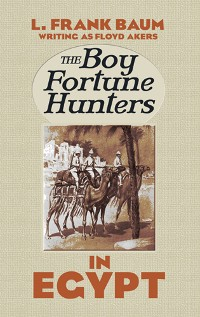 Cover The Boy Fortune Hunters in Egypt