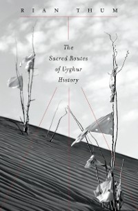 Cover Sacred Routes of Uyghur History