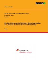 """Cover Die Darstellung von Geflüchteten. Eine Interpretation der """"Episode am Genfer See"""" von Stefan Zweig"""