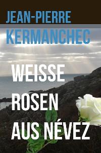 Cover Weiße Rosen aus Névez
