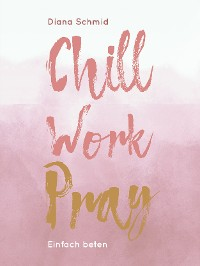 Cover Chill Work Pray