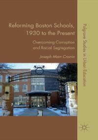 Cover Reforming Boston Schools, 1930–2006