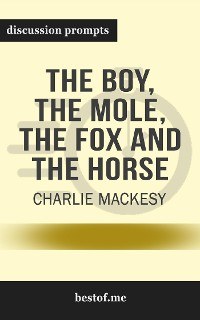 """Cover Summary: """"The Boy, the Mole, the Fox and the Horse"""" by Charlie Mackesy - Discussion Prompts"""