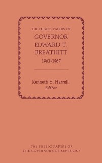 Cover The Public Papers of Governor Edward T. Breathitt, 1963-1967