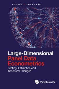 Cover Large-dimensional Panel Data Econometrics: Testing, Estimation And Structural Changes