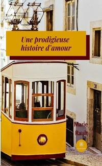 Cover Une prodigieuse histoire d'amour