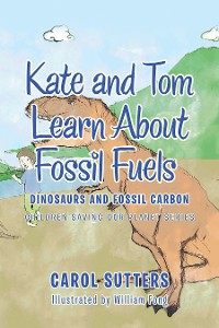 Cover Kate and Tom Learn About Fossil Fuels