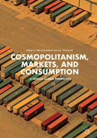 Cover Cosmopolitanism, Markets, and Consumption