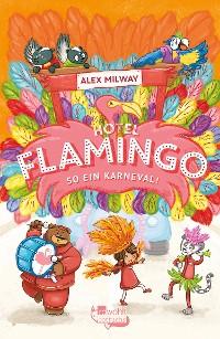 Cover Hotel Flamingo: So ein Karneval!