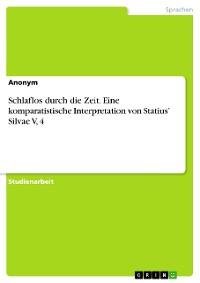 Cover Schlaflos durch die Zeit. Eine komparatistische Interpretation von Statius' Silvae V, 4