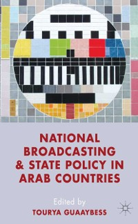 Cover National Broadcasting and State Policy in Arab Countries
