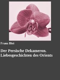 Cover Der Persische Dekameron. Liebesgeschichten des Orients