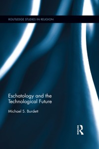 Cover Eschatology and the Technological Future