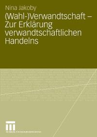 Cover (Wahl-)Verwandtschaft - Zur Erklärung verwandtschaftlichen Handelns