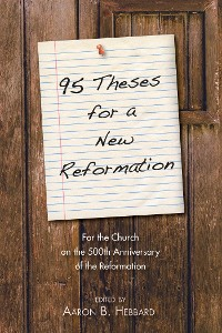 Cover 95 Theses for a New Reformation