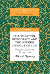 Cover Emancipation, Democracy and the Modern Critique of Law