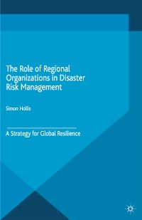 Cover The Role of Regional Organizations in Disaster Risk Management