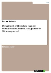 Cover Department of Homeland Security Operational Issues: Is it Management or Mismanagement?