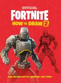 Cover FORTNITE Official How to Draw Volume 2