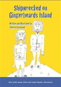Cover SHIPWRECKED ON GINGERBEARD'S ISLAND - Book 2 in the Adventures of Chris and Andy Smythe