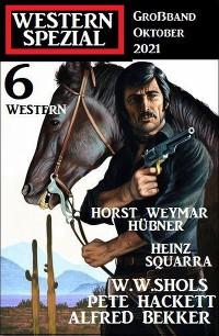 Cover Western Spezial Großband Oktober 2021 – 6 Western