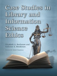 Cover Case Studies in Library and Information Science Ethics
