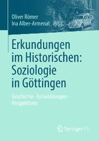Cover Erkundungen im Historischen: Soziologie in Göttingen