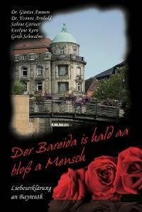 Cover Der Bareida is hald aa bloß a Mensch – Liebeserklärung an Bayreuth