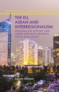 Cover The EU, ASEAN and Interregionalism