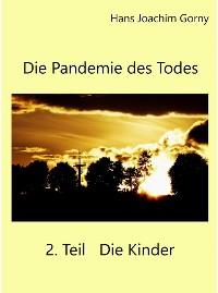 Cover Die Pandemie des Todes 2.Teil Die Kinder