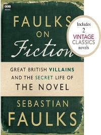 Cover Faulks on Fiction (Includes 2 Vintage Classics)