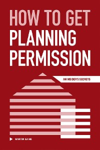 Cover How to Get Planning Permission - An Insider's Secrets