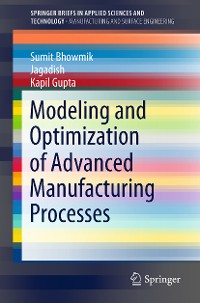 Cover Modeling and Optimization of Advanced Manufacturing Processes
