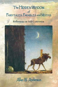 Cover The Hidden Wisdom of Fairytales, Parables and Myths