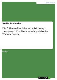 """Cover Die frühmittelhochdeutsche Dichtung """"Anegenge"""". Das Motiv des Gesprächs der Töchter Gottes"""