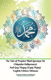Cover The Tale of Prophet Dhul-Qarnayn AS (Iskandar Zulkarnaen) And Gog Magog (Yajuj Majuj) English Edition Ultimate