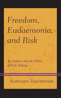 Cover Freedom, Eudaemonia, and Risk