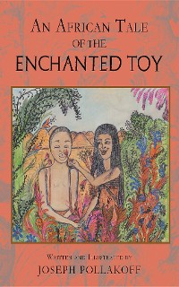 Cover An African Tale of the Enchanted Toy