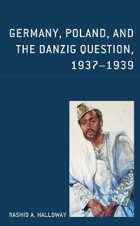 Cover Germany, Poland, and the Danzig Question, 1937–1939
