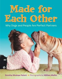 Cover Made for Each Other: Why Dogs and People Are Perfect Partners