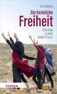 Cover Die heimliche Freiheit